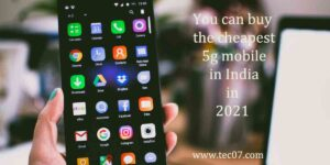 You can buy the cheap 5g mobile in India in 2021